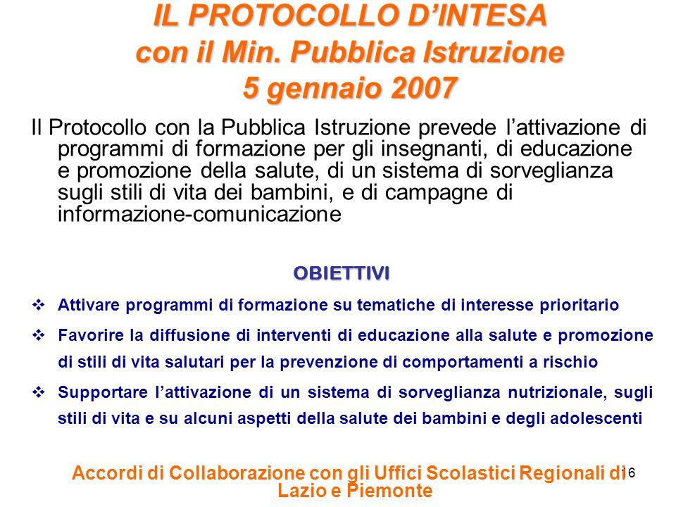 16 Il Protocollo con la Pubblica Istruzione prevede lattivazione di programmi di formazione per gli insegnanti, di educazione e promozione della salut