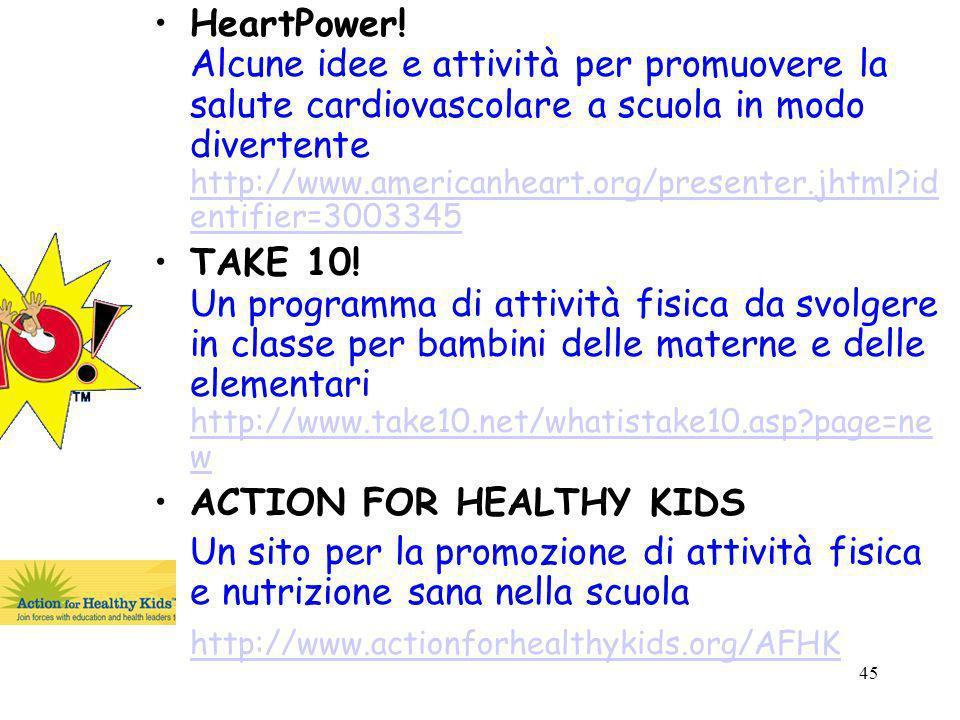 45 HeartPower! Alcune idee e attività per promuovere la salute cardiovascolare a scuola in modo divertente http://www.americanheart.org/presenter.jhtm