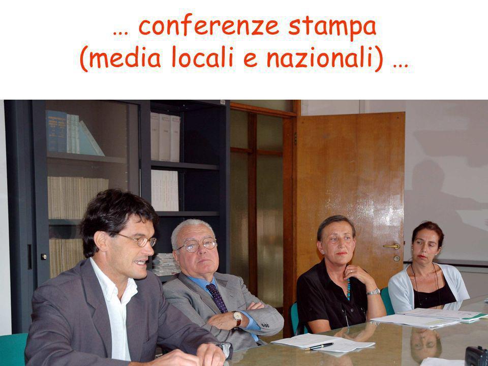 73 … conferenze stampa (media locali e nazionali) …