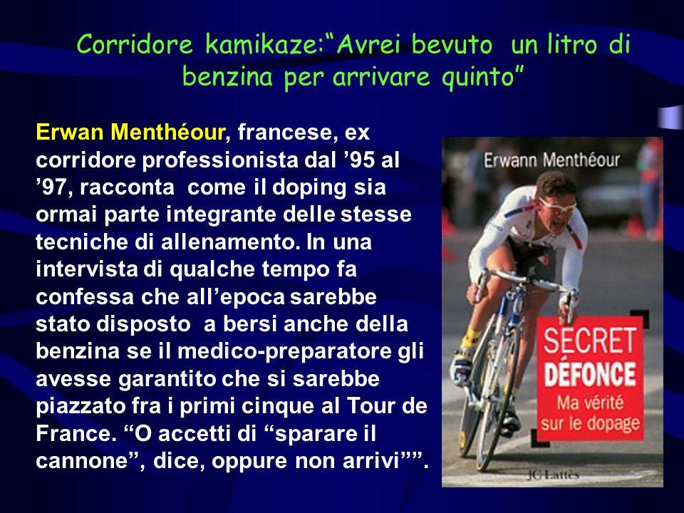 Corridore kamikaze:Avrei bevuto un litro di benzina per arrivare quinto Erwan Menthéour, francese, ex corridore professionista dal 95 al 97, racconta