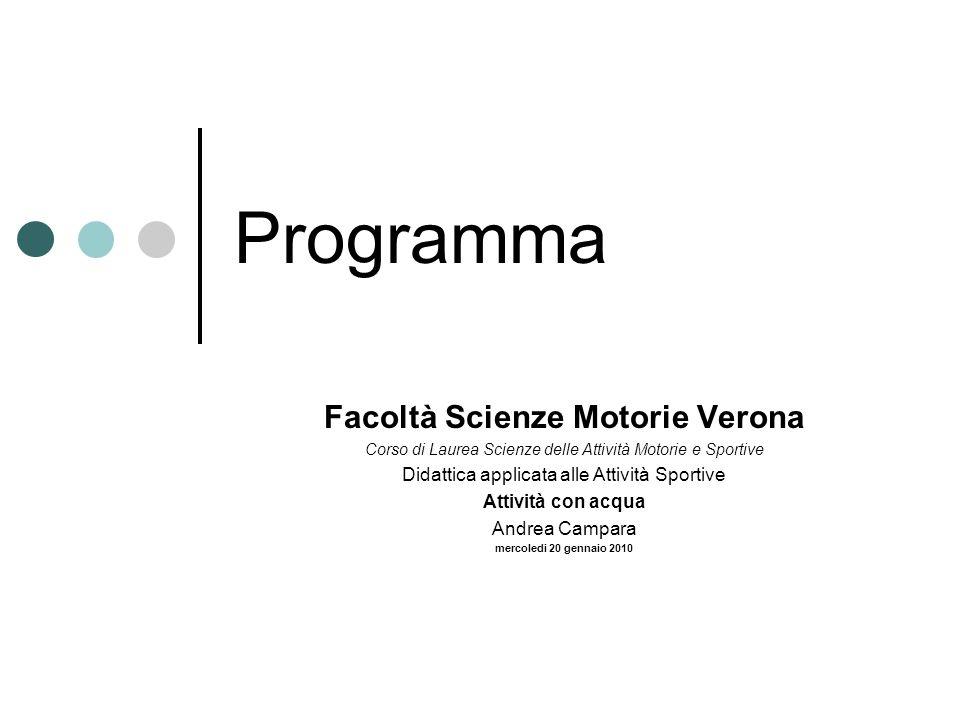 Programma Facoltà Scienze Motorie Verona Corso di Laurea Scienze delle Attività Motorie e Sportive Didattica applicata alle Attività Sportive Attività