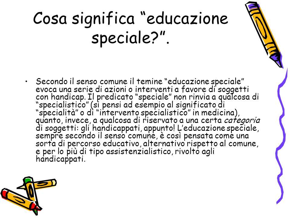 Cosa significa educazione speciale?.