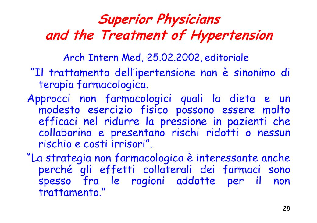 28 Superior Physicians and the Treatment of Hypertension Arch Intern Med, 25.02.2002, editoriale Il trattamento dellipertensione non è sinonimo di ter