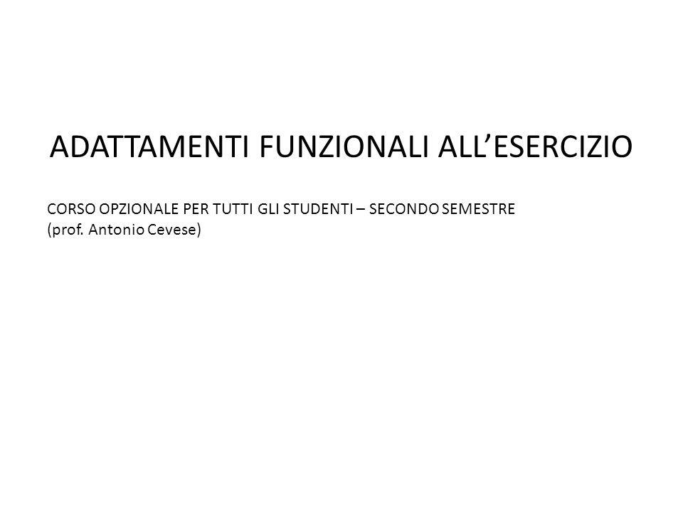 ADATTAMENTI FUNZIONALI ALLESERCIZIO CORSO OPZIONALE PER TUTTI GLI STUDENTI – SECONDO SEMESTRE (prof.