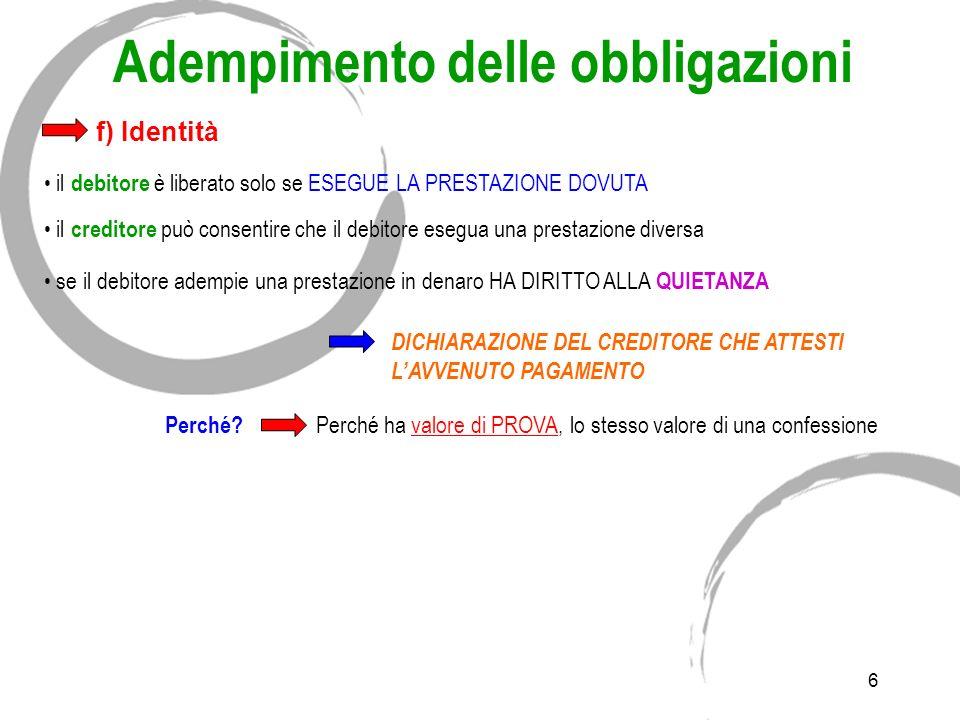 5 Adempimento delle obbligazioni a) Modalità diligenza buon padre di famiglia il criterio della diligenza nelladempimento è valido per le PRESTAZIONI