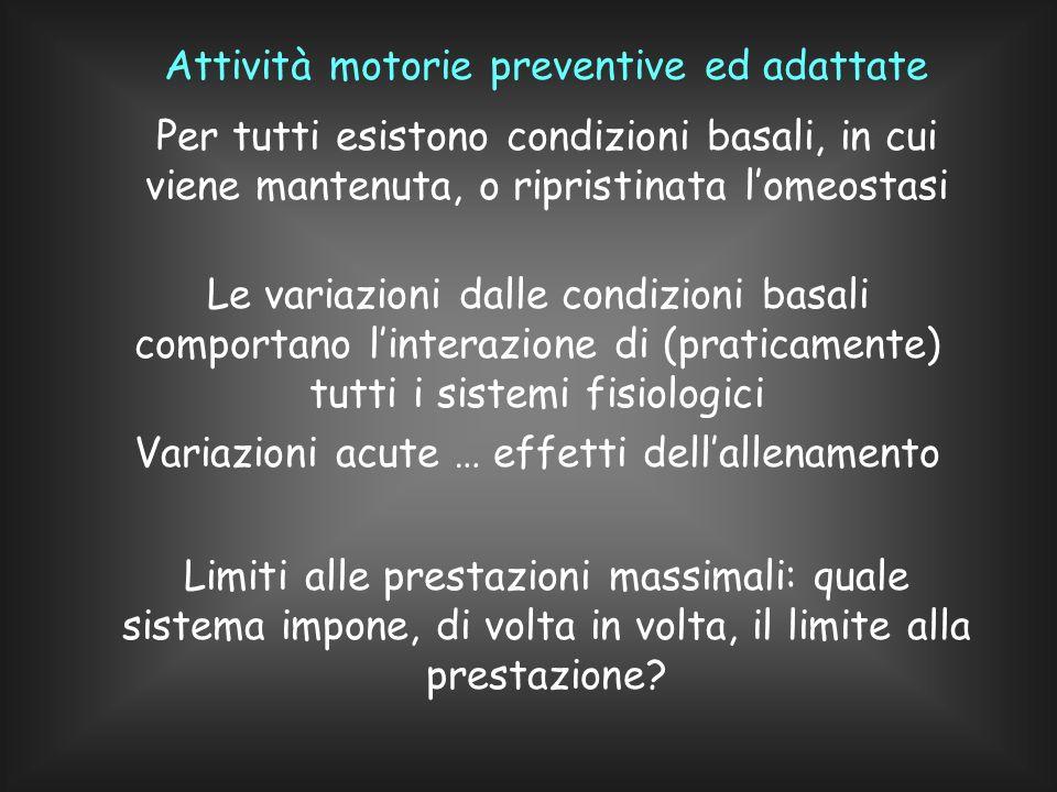 Attività motorie preventive ed adattate In questo corso, ripasseremo i meccanismi omeostatici...