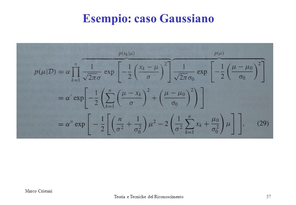 Marco Cristani Teoria e Tecniche del Riconoscimento57 Esempio: caso Gaussiano