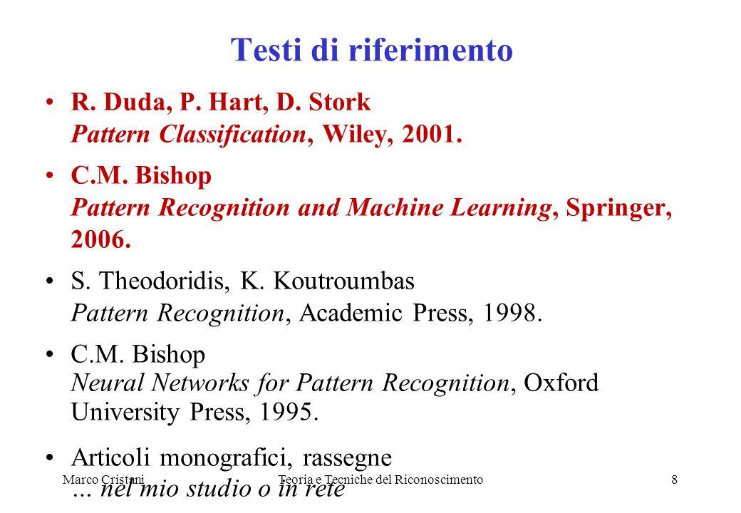 Marco CristaniTeoria e Tecniche del Riconoscimento8 Testi di riferimento R.