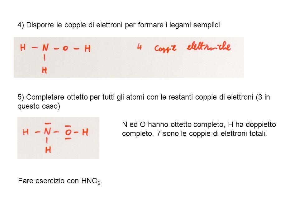 4) Disporre le coppie di elettroni per formare i legami semplici 5) Completare ottetto per tutti gli atomi con le restanti coppie di elettroni (3 in q