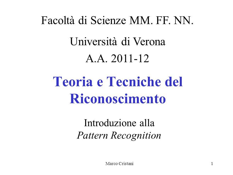 Marco Cristani1 Teoria e Tecniche del Riconoscimento Facoltà di Scienze MM.