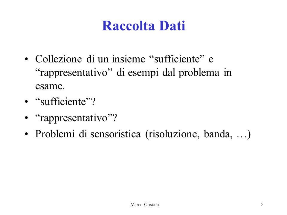 Marco Cristani 47 Combinazioni di classificatori Problema poco studiato e solo recentemente ripreso.