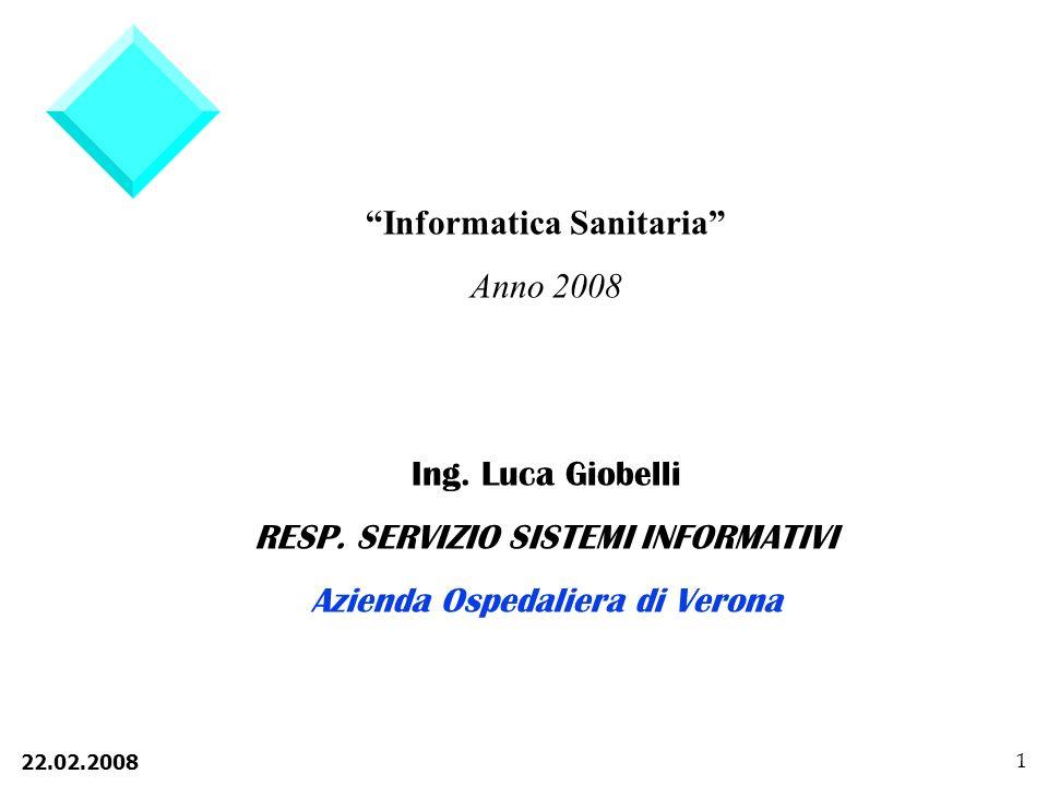 22.02.2008 1 Informatica Sanitaria Anno 2008 Ing.Luca Giobelli RESP.