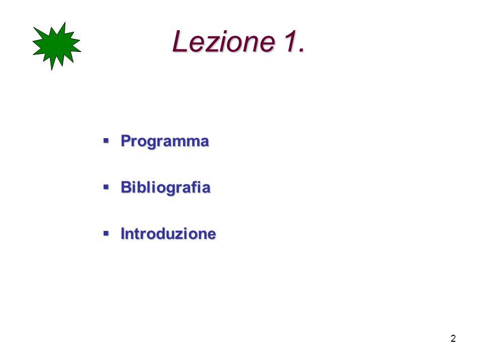 2 Lezione 1. Programma Programma Bibliografia Bibliografia Introduzione Introduzione