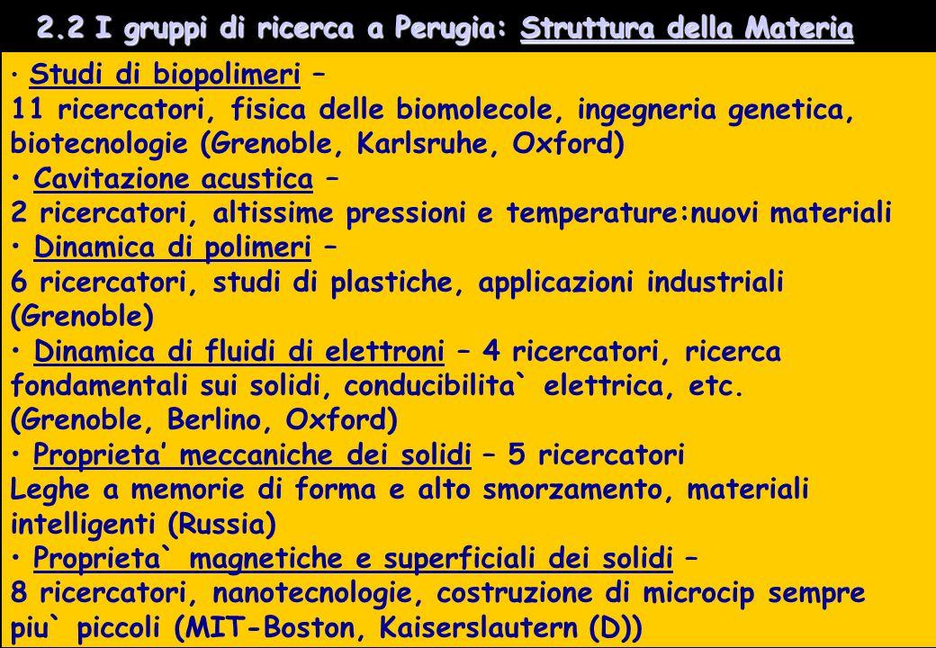 4 2.2 I gruppi di ricerca a Perugia: Struttura della Materia 2.2 I gruppi di ricerca a Perugia: Struttura della Materia Studi di biopolimeri – 11 rice
