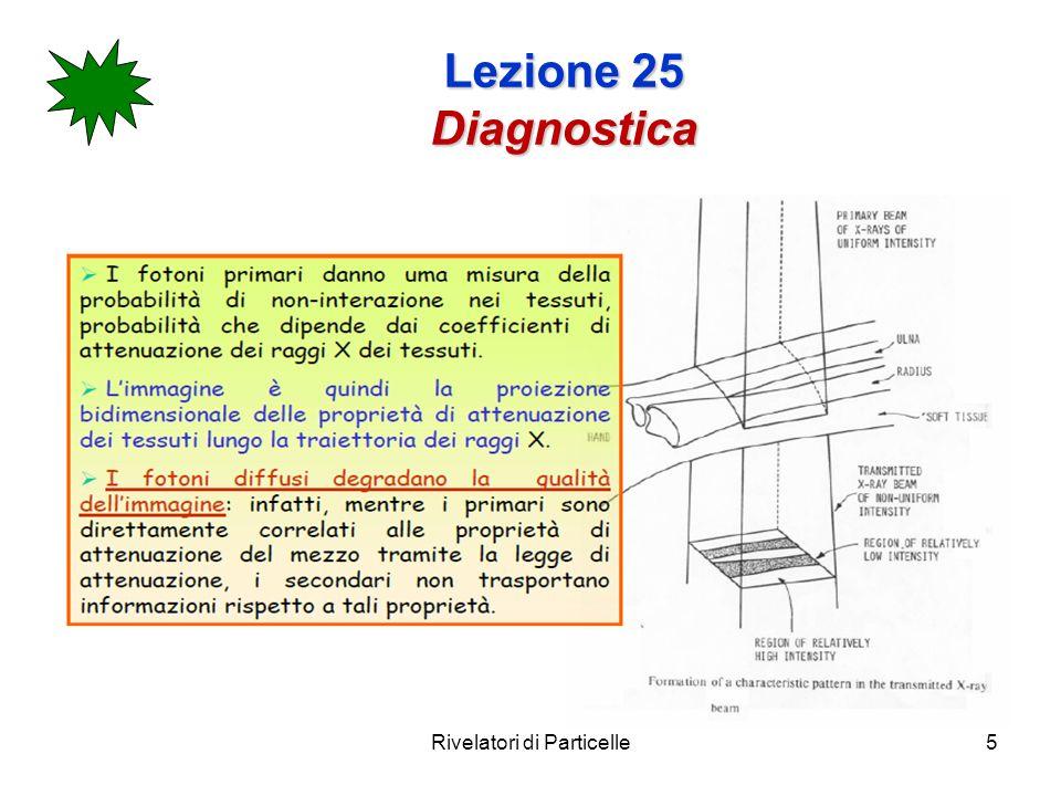 Rivelatori di Particelle5 Lezione 25 Diagnostica