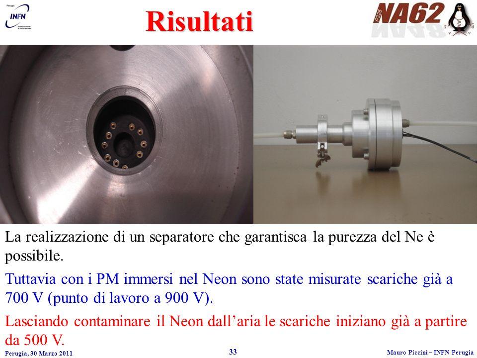 Perugia, 30 Marzo 2011 33 Mauro Piccini – INFN PerugiaRisultati La realizzazione di un separatore che garantisca la purezza del Ne è possibile.