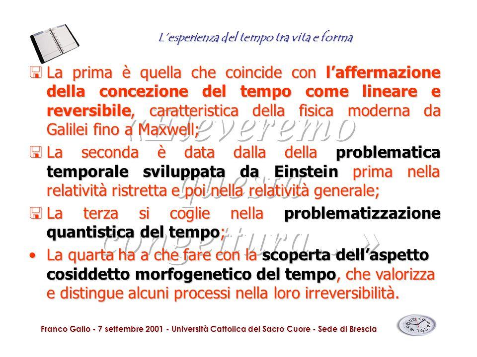 Lesperienza del tempo tra vita e forma Franco Gallo - 7 settembre 2001 - Università Cattolica del Sacro Cuore - Sede di Brescia <La prima è quella che