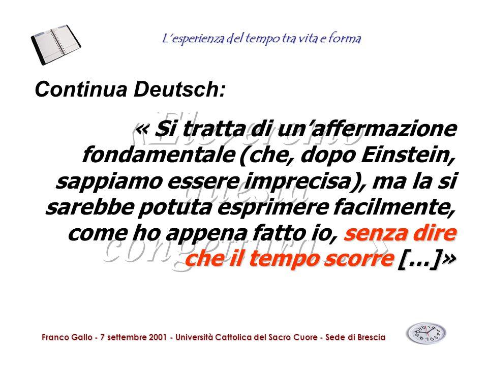 Lesperienza del tempo tra vita e forma Franco Gallo - 7 settembre 2001 - Università Cattolica del Sacro Cuore - Sede di Brescia Continua Deutsch: senz