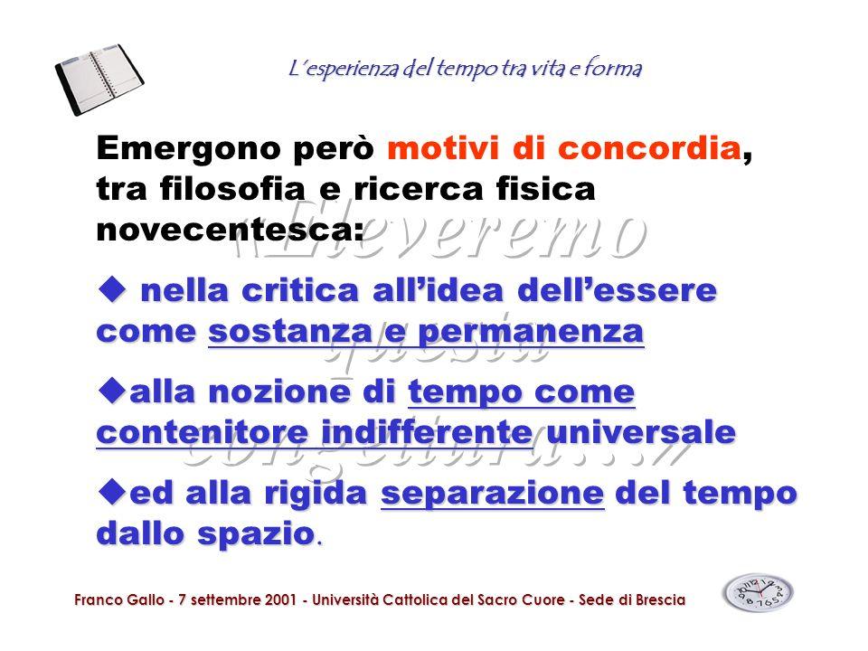 Lesperienza del tempo tra vita e forma Franco Gallo - 7 settembre 2001 - Università Cattolica del Sacro Cuore - Sede di Brescia Emergono però motivi d