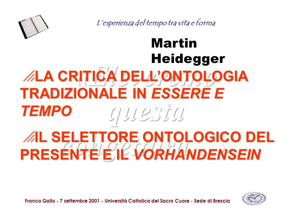 Lesperienza del tempo tra vita e forma Franco Gallo - 7 settembre 2001 - Università Cattolica del Sacro Cuore - Sede di Brescia LA CRITICA DELLONTOLOG