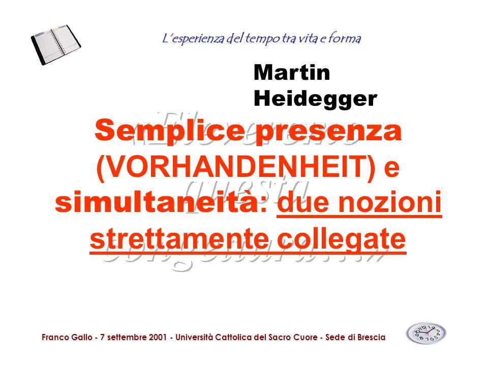 Lesperienza del tempo tra vita e forma Franco Gallo - 7 settembre 2001 - Università Cattolica del Sacro Cuore - Sede di Brescia Semplice presenza (VOR