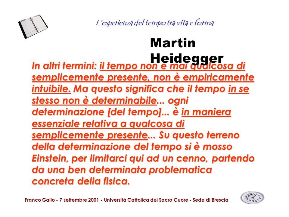 Lesperienza del tempo tra vita e forma Franco Gallo - 7 settembre 2001 - Università Cattolica del Sacro Cuore - Sede di Brescia In altri termini: il t