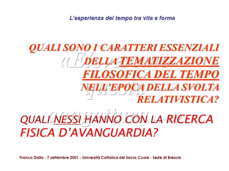 Lesperienza del tempo tra vita e forma Franco Gallo - 7 settembre 2001 - Università Cattolica del Sacro Cuore - Sede di Brescia QUALI SONO I CARATTERI