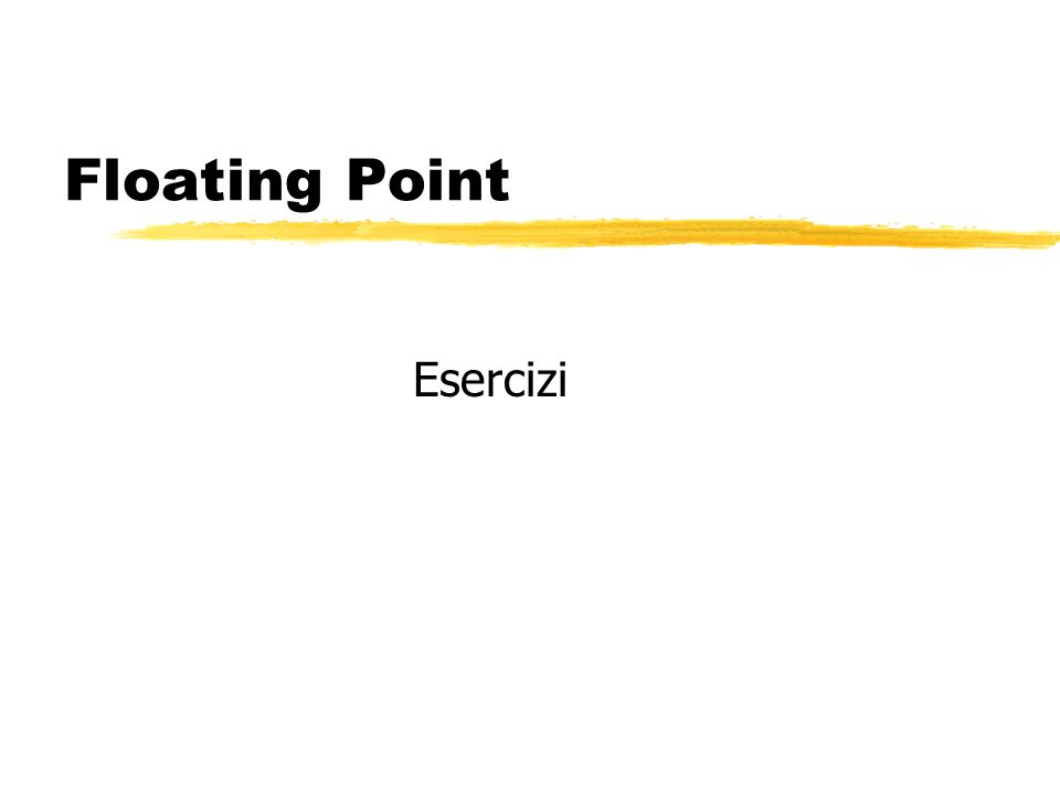 Floating Point Esercizi