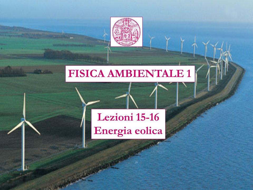 FISICA AMBIENTALE 1 Lezioni 15-16 Energia eolica