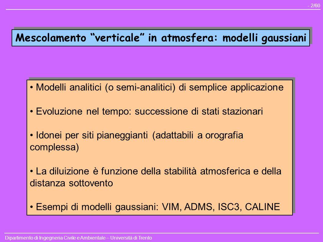 Dipartimento di Ingegneria Civile e Ambientale – Università di Trento - 2/60 Modelli analitici (o semi-analitici) di semplice applicazione Evoluzione