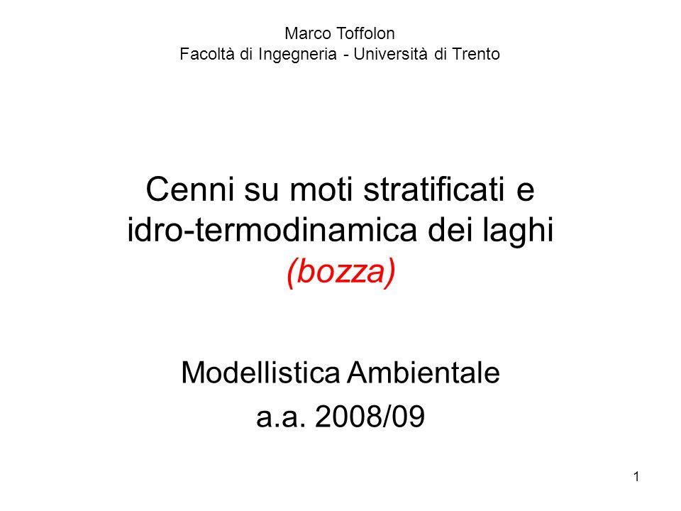 2 Stratificazione Cause: temperatura, fasi disciolte, solidi sospesi Importanza gravità (es.