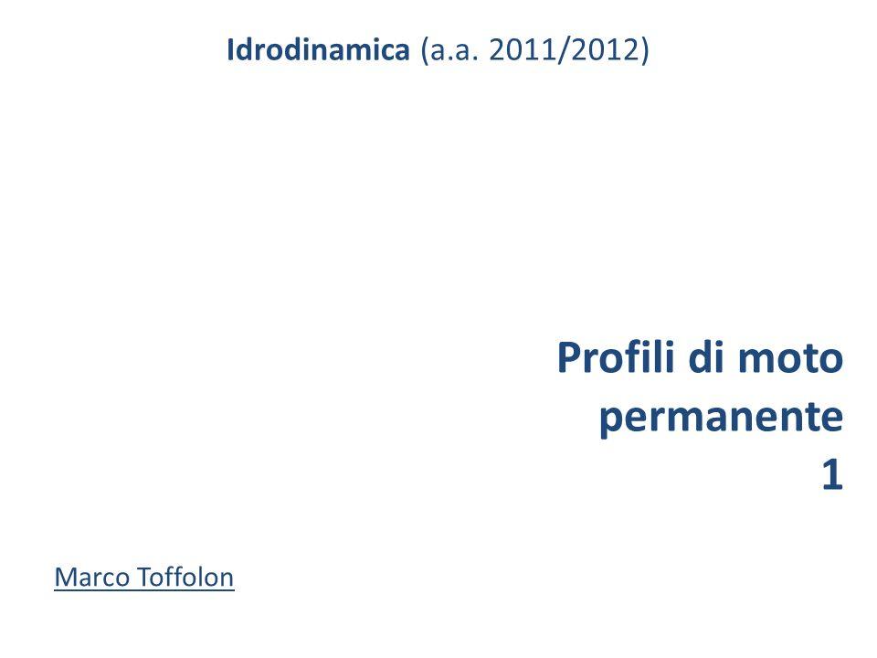 Introduzione Derivazione dellequazione dei profili di moto permanente (ipotesi: stazionario)