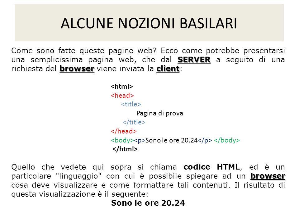 SERVER browserclient Come sono fatte queste pagine web? Ecco come potrebbe presentarsi una semplicissima pagina web, che dal SERVER a seguito di una r