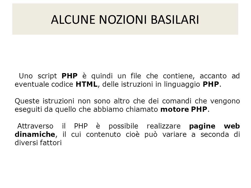 Uno script PHP è quindi un file che contiene, accanto ad eventuale codice HTML, delle istruzioni in linguaggio PHP. Queste istruzioni non sono altro c