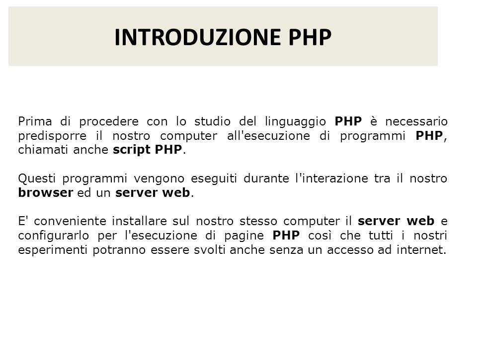 Se ad esempio volessimo testare un nostro script dal nome prova.php basterà salvarlo nella cartella C:\Programmi\Apache Group\Apache2\htdocs\ per gli utenti di Apache MENTRE C:\filephp PER I COMPUTER DI QUESTO LABORATORIO POI bisogna far puntare il nostro browser in entrambi i casi alla pagina http:\\localhost\prova.php Per realizzare uno script PHP serve un comunissimo editor di testi, ad esempio il Blocco Note di Windows.