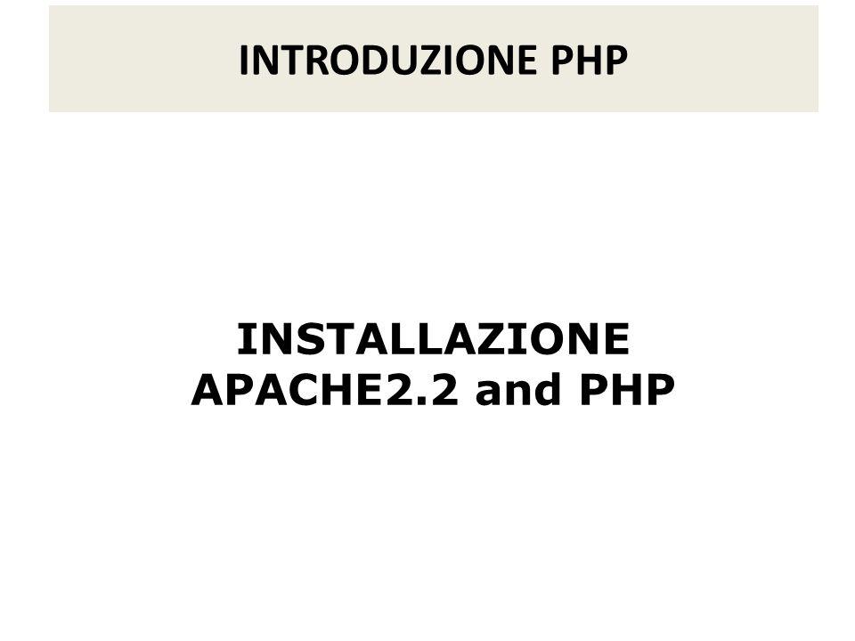INSTALLAZIONE APACHE2.2 and PHP INTRODUZIONE PHP