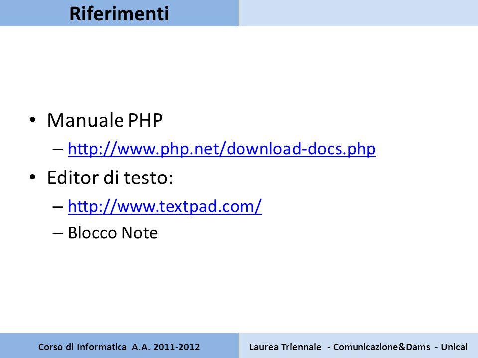 SCARICARE E INSTALLARE : Apache (apache_2.2.14-win32-x86-openssl-0.9.8k.msi) PHP (php-5.3.0-Win32-VC6-x86.msi) Corso di Informatica A.A.