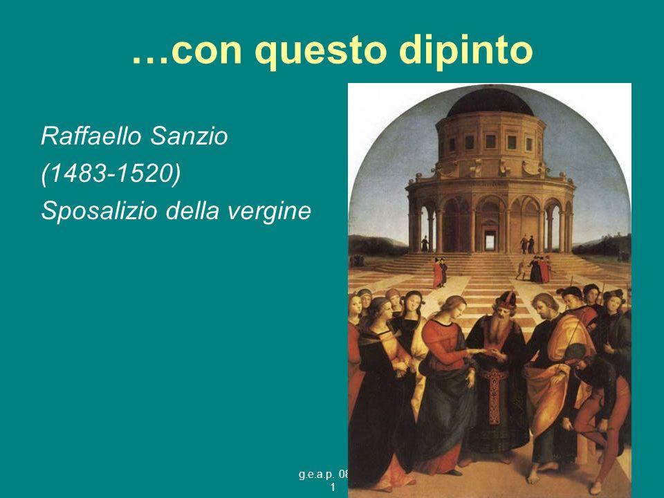 g.e.a.p. 08/09 1 …con questo dipinto Raffaello Sanzio (1483-1520) Sposalizio della vergine