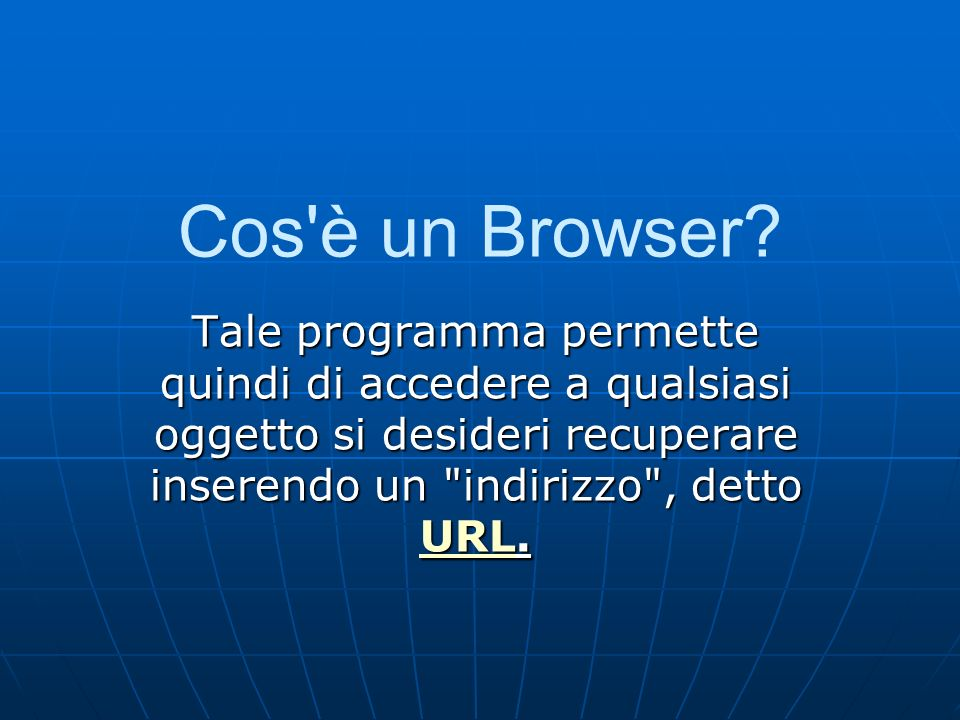 Cos è un Browser.