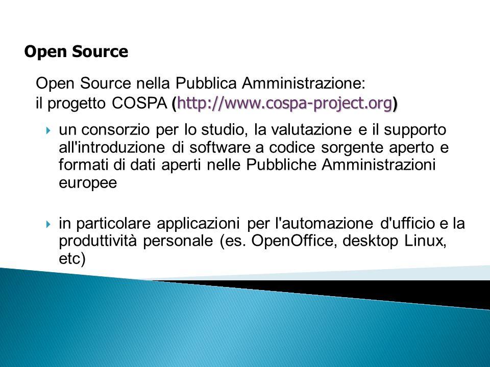 Open Source Open Source nella Pubblica Amministrazione: http://www.cospa-project.org ) il progetto COSPA ( http://www.cospa-project.org ) un consorzio