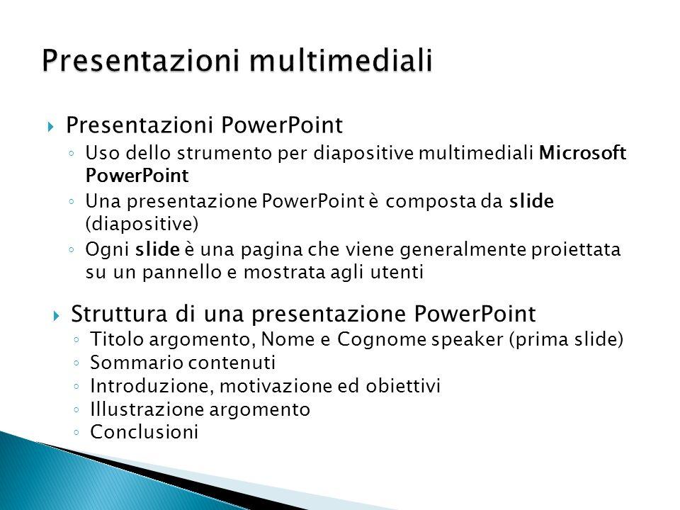 Presentazioni PowerPoint Uso dello strumento per diapositive multimediali Microsoft PowerPoint Una presentazione PowerPoint è composta da slide (diapo