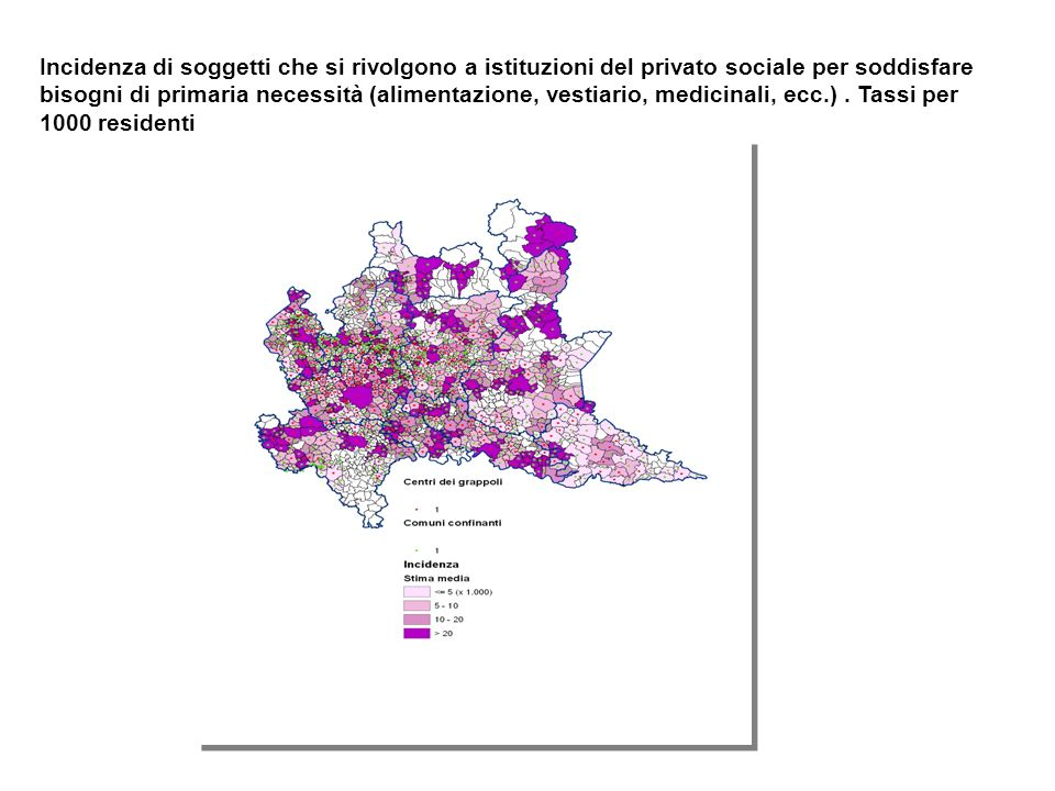 Incidenza di soggetti che si rivolgono a istituzioni del privato sociale per soddisfare bisogni di primaria necessità (alimentazione, vestiario, medicinali, ecc.).