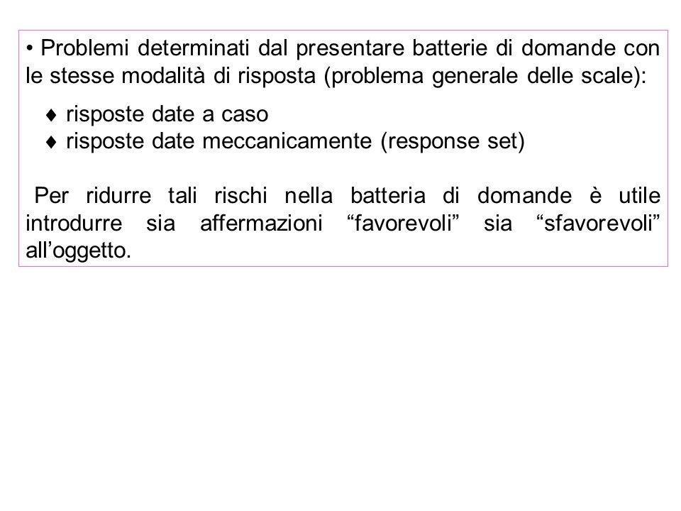 Problemi determinati dal presentare batterie di domande con le stesse modalità di risposta (problema generale delle scale): risposte date a caso rispo