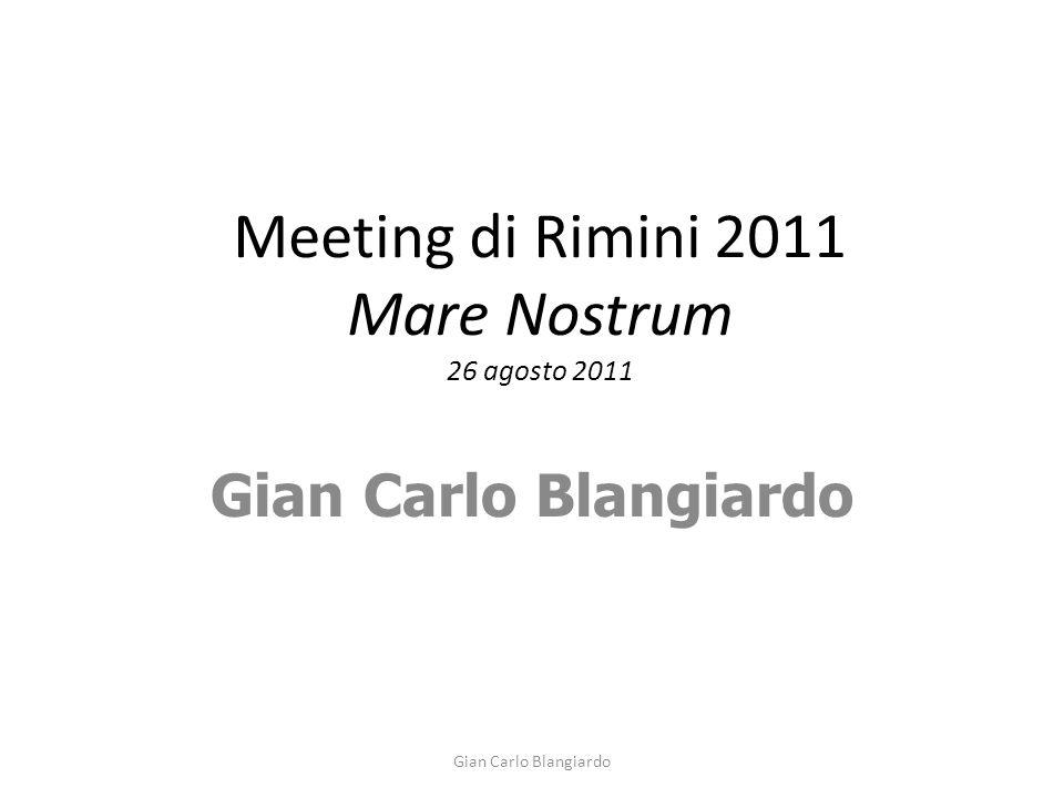 Meeting di Rimini 2011 Mare Nostrum 26 agosto 2011 Gian Carlo Blangiardo