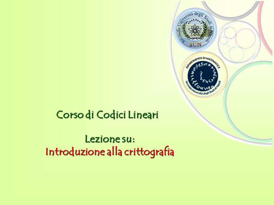 Lezione su: Introduzione alla crittografia Corso di Codici Lineari