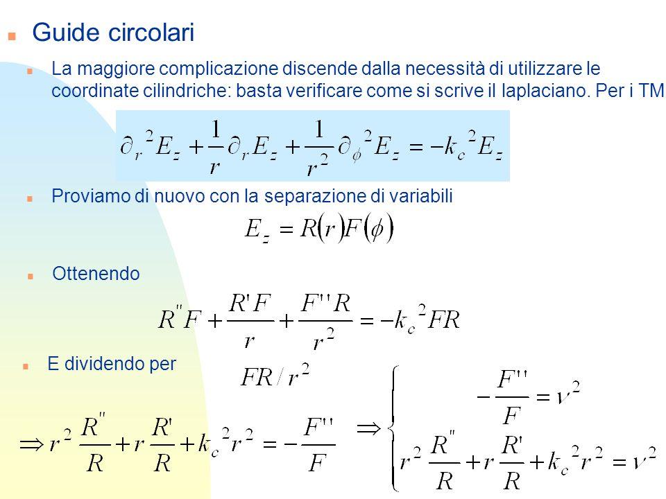 n Guide circolari n La maggiore complicazione discende dalla necessità di utilizzare le coordinate cilindriche: basta verificare come si scrive il lap