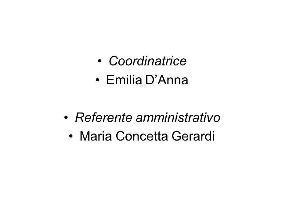 Coordinatrice Emilia DAnna Referente amministrativo Maria Concetta Gerardi