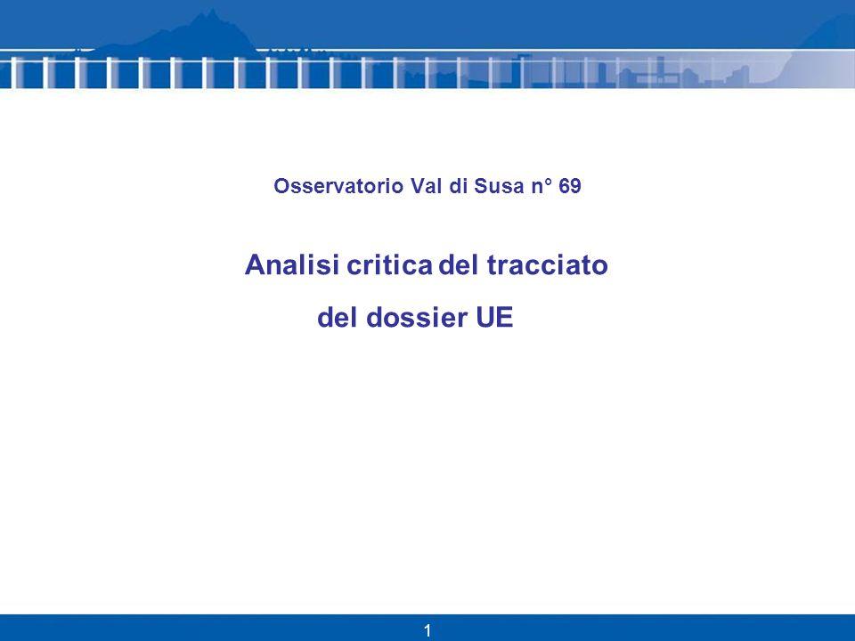 1 Osservatorio Val di Susa n° 69 Analisi critica del tracciato del dossier UE