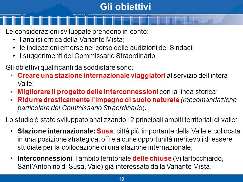 19 Le considerazioni sviluppate prendono in conto: lanalisi critica della Variante Mista; le indicazioni emerse nel corso delle audizioni dei Sindaci; i suggerimenti del Commissario Straordinario.