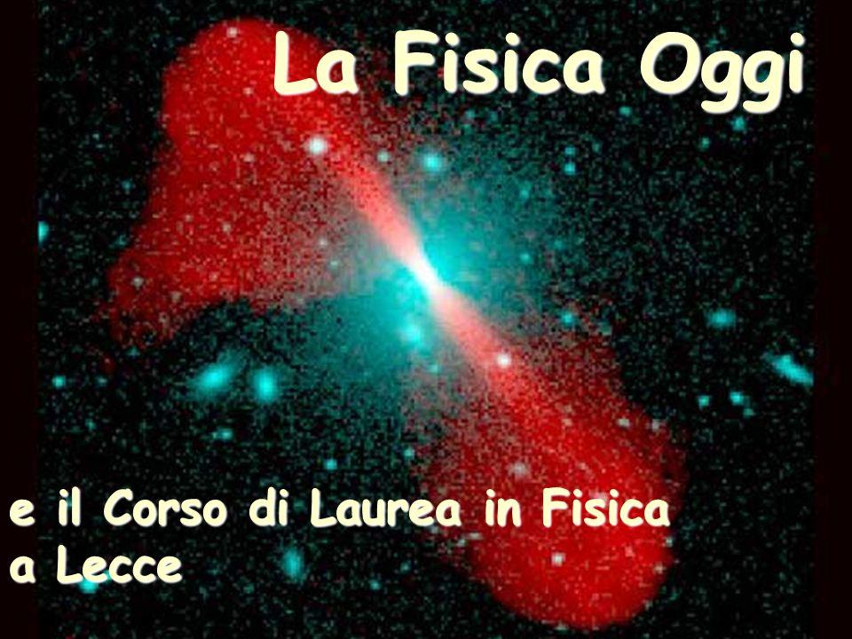 Il Corso di Laurea in Fisica Il Corso di Laurea in Ottica e Optometria